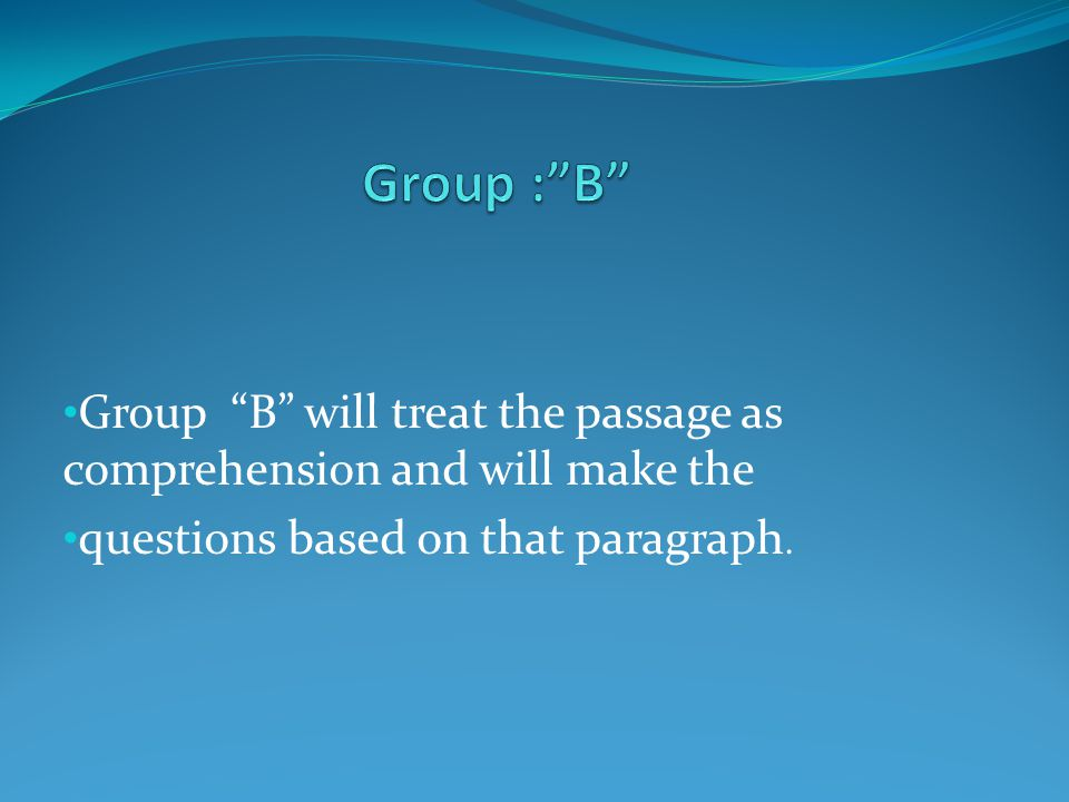 """The students 'l l be divided in to four groups :-- Group A 1. Group """" A"""" will search all the new words within the particular paragraph with the help o"""