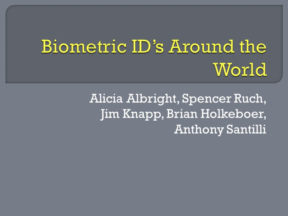  All around the world, biometrics are becoming more and more commonly used.