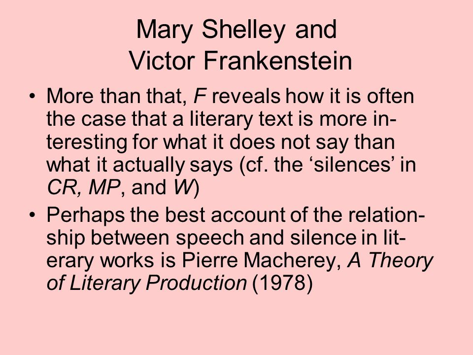 Mary Shelley and Victor Frankenstein More than that, F reveals how it is often the case that a literary text is more in- teresting for what it does no