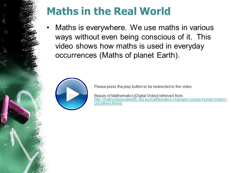 Everyday occurrences of maths Maths and numeracy are a universal language.