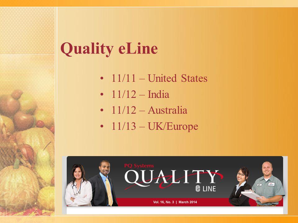Quality eLine 11/11 – United States 11/12 – India 11/12 – Australia 11/13 – UK/Europe