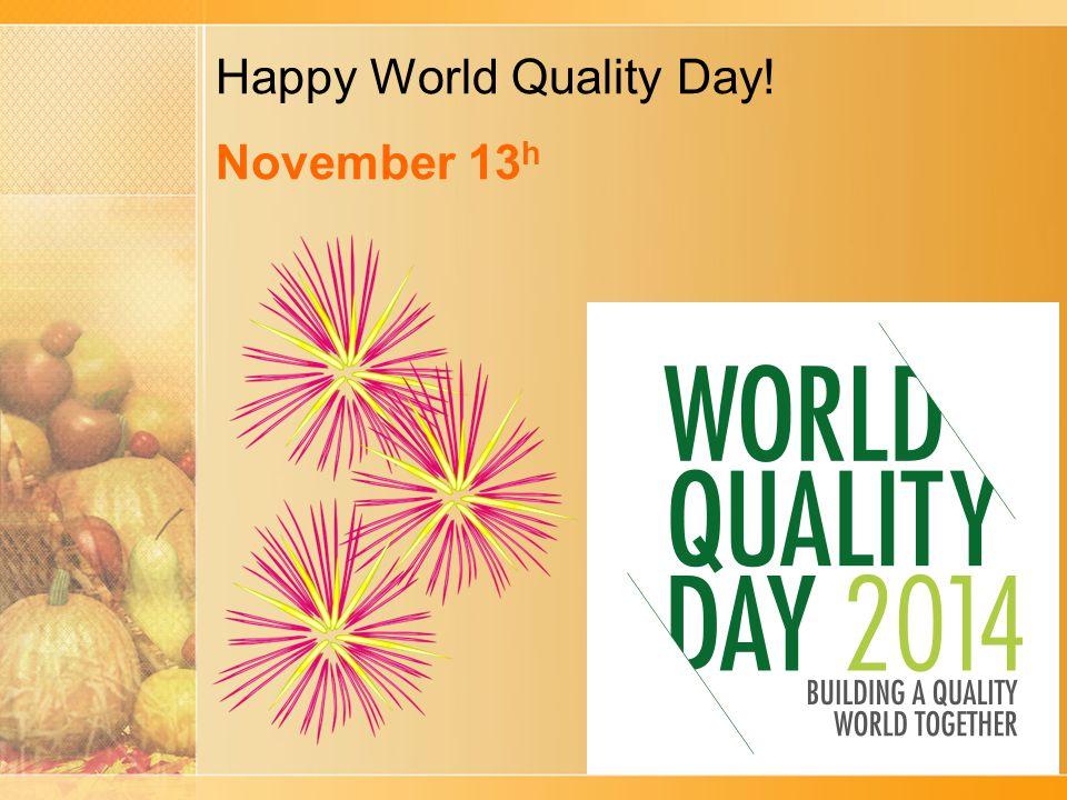 Happy World Quality Day! November 13 h