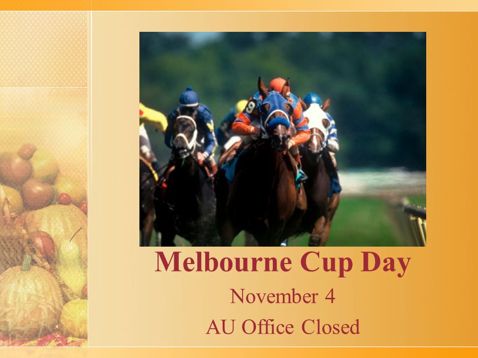Melbourne Cup Day November 4 AU Office Closed