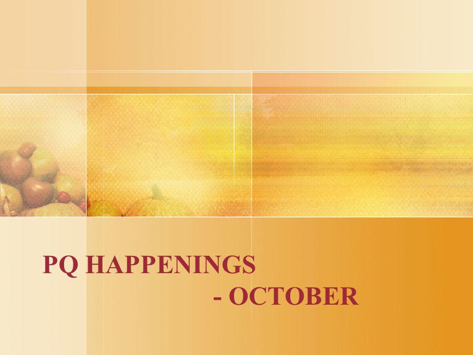 PQ HAPPENINGS - OCTOBER