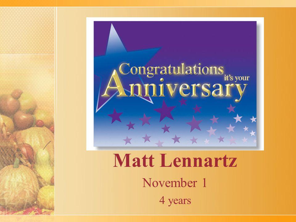 Matt Lennartz November 1 4 years