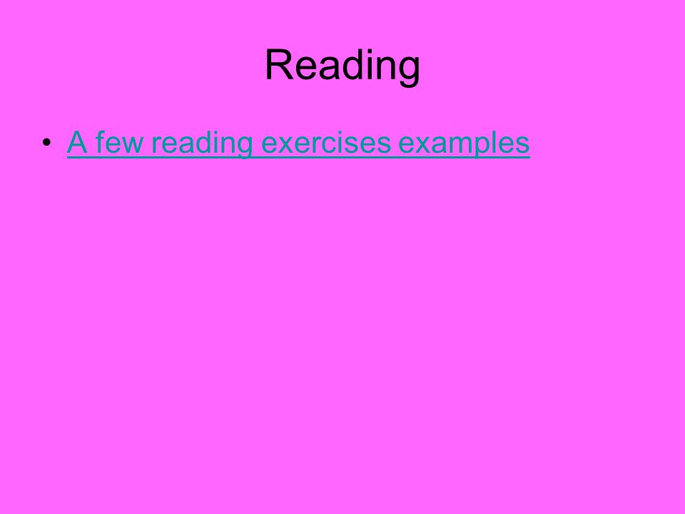 Reading A few reading exercises examples
