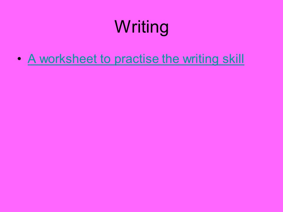 Writing A worksheet to practise the writing skill
