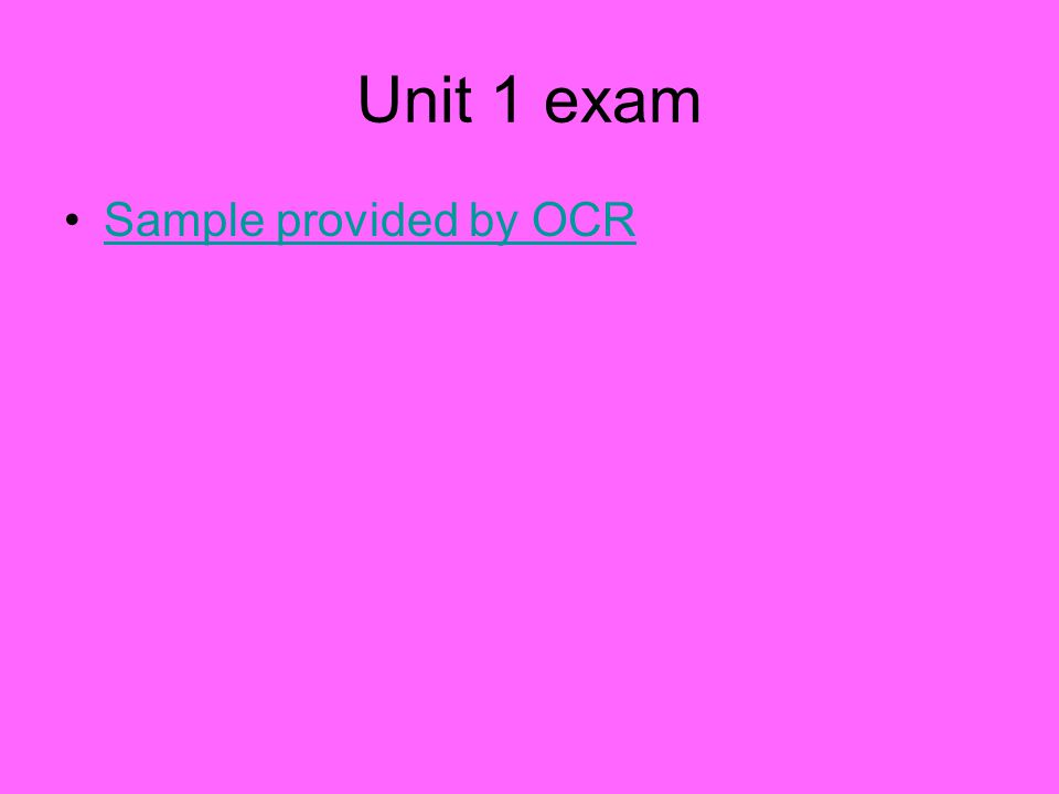 Unit 1 exam Sample provided by OCR