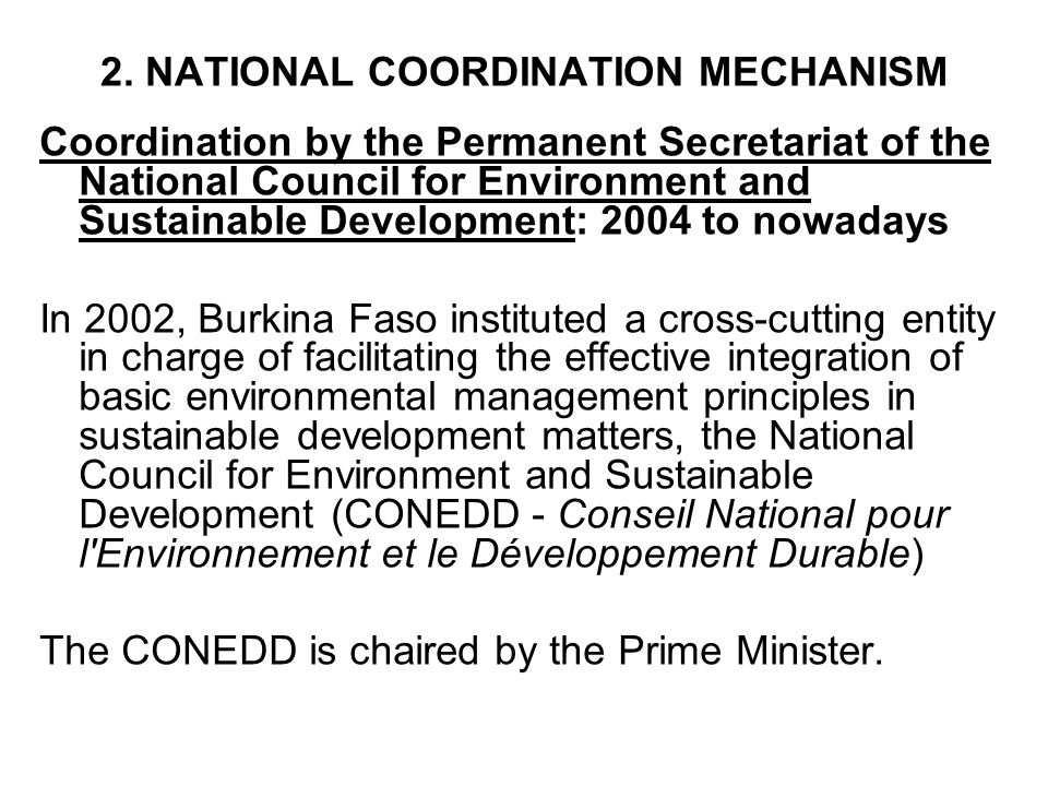 2. NATIONAL COORDINATION MECHANISM Coordination by the Permanent Secretariat of the National Council for Environment and Sustainable Development: 2004
