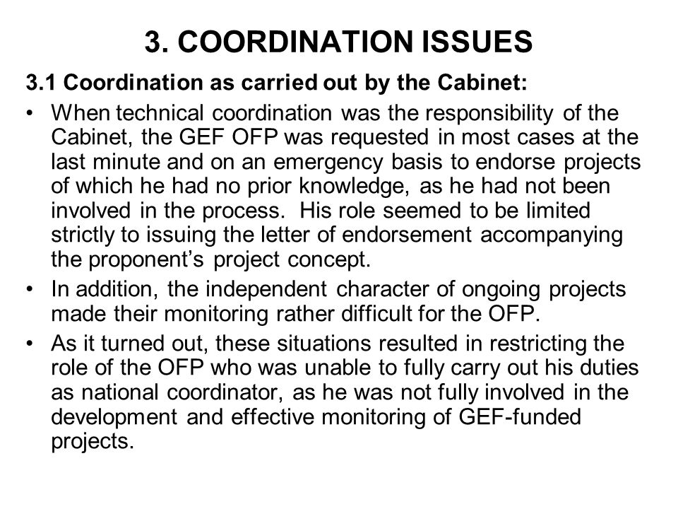 3. COORDINATION ISSUES 3.1 Coordination as carried out by the Cabinet: When technical coordination was the responsibility of the Cabinet, the GEF OFP