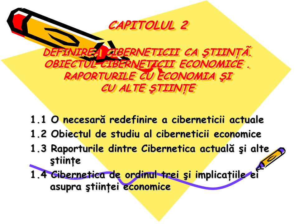 CAPITOLUL 2 DEFINIREA CIBERNETICII CA ŞTIINŢÃ. OBIECTUL CIBERNETICII ECONOMICE.