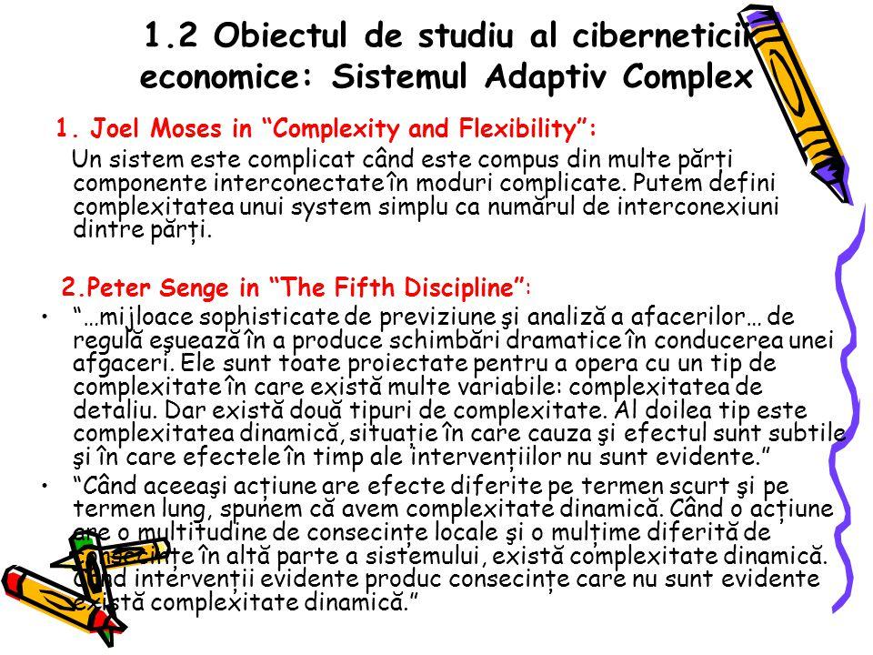 1.2 Obiectul de studiu al ciberneticii economice: Sistemul Adaptiv Complex 1.