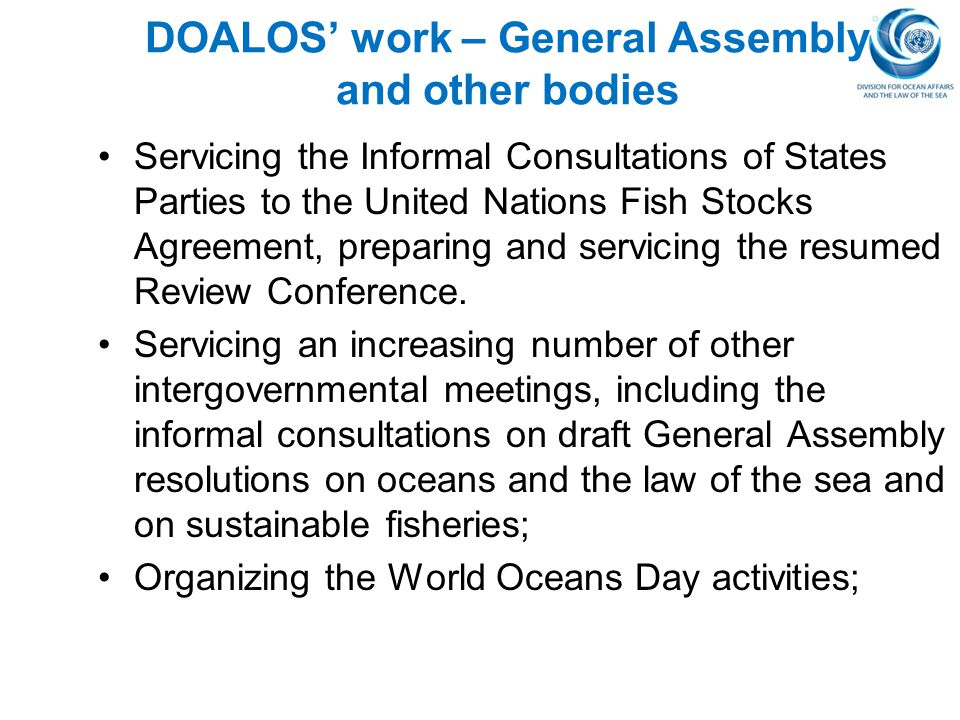 DOALOS' work – General Assembly and other bodies Servicing the Informal Consultations of States Parties to the United Nations Fish Stocks Agreement, p