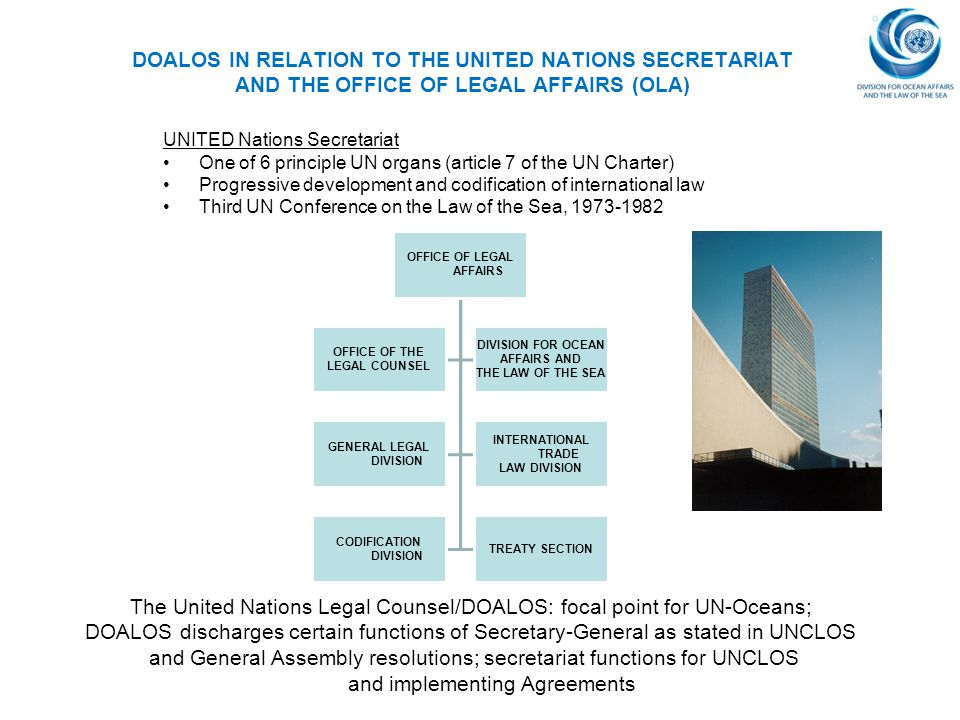 DOALOS IN RELATION TO THE UNITED NATIONS SECRETARIAT AND THE OFFICE OF LEGAL AFFAIRS (OLA) OFFICE OF LEGAL AFFAIRS OFFICE OF THE LEGAL COUNSEL DIVISIO