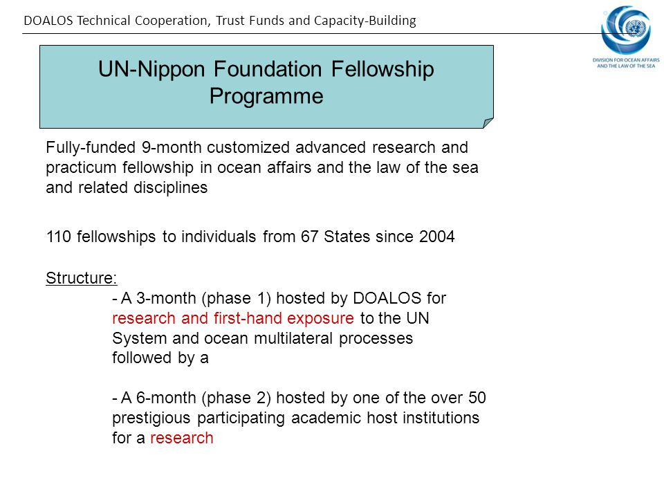UN-Nippon Foundation Fellowship Programme Fully-funded 9-month customized advanced research and practicum fellowship in ocean affairs and the law of t