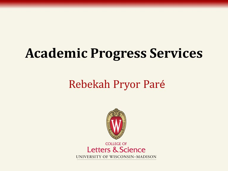 Academic Progress Services Rebekah Pryor Par é