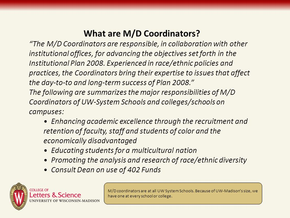 "What are M/D Coordinators? ""The M/D Coordinators are responsible, in collaboration with other institutional offices, for advancing the objectives set"