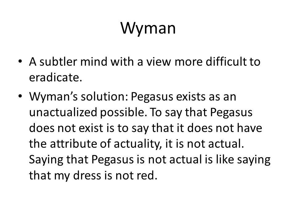 Quine Wyman ruined the word 'exist'.