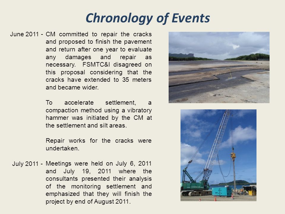 Chronology of Events CM committed to repair the cracks and proposed to finish the pavement and return after one year to evaluate any damages and repair as necessary.