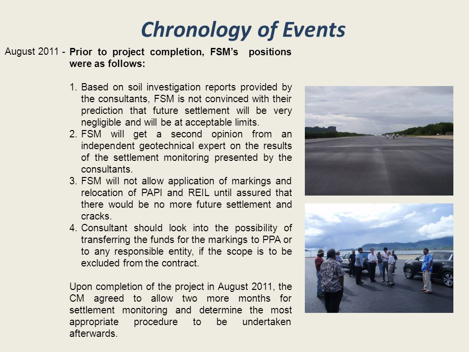 Chronology of Events Prior to project completion, FSM's positions were as follows: 1.Based on soil investigation reports provided by the consultants,
