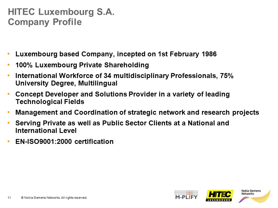 11© Nokia Siemens Networks. All rights reserved. HITEC Luxembourg S.A. Company Profile Luxembourg based Company, incepted on 1st February 1986 100% Lu