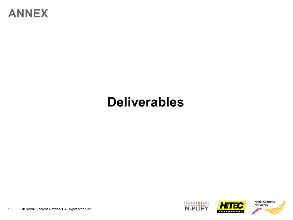 18© Nokia Siemens Networks. All rights reserved. ANNEX Deliverables