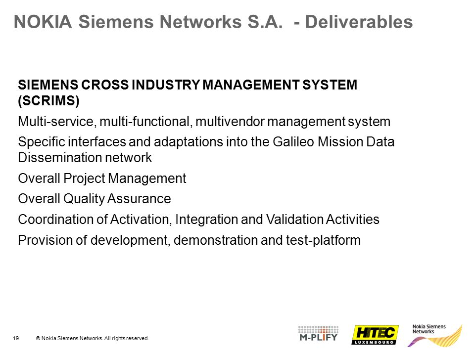 19© Nokia Siemens Networks. All rights reserved. NOKIA Siemens Networks S.A. - Deliverables SIEMENS CROSS INDUSTRY MANAGEMENT SYSTEM (SCRIMS) Multi-se
