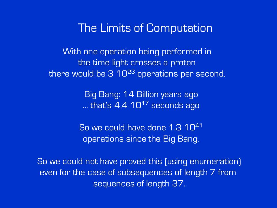 The Limits of Computation With one operation being performed in the time light crosses a proton there would be 3 10 23 operations per second. Big Bang