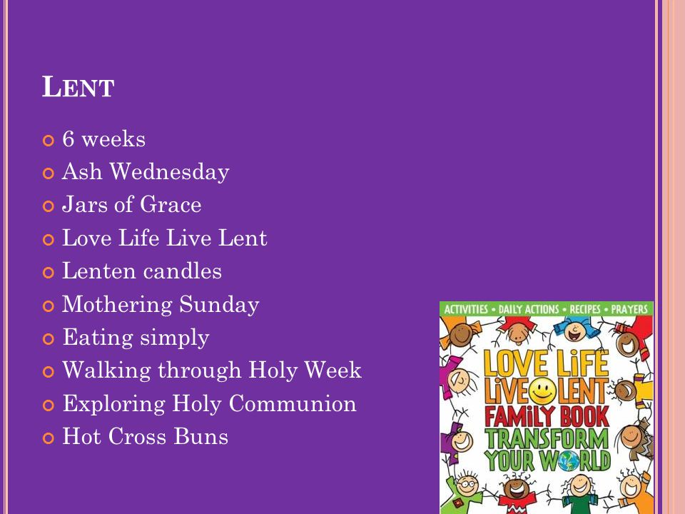 L ENT 6 weeks Ash Wednesday Jars of Grace Love Life Live Lent Lenten candles Mothering Sunday Eating simply Walking through Holy Week Exploring Holy C