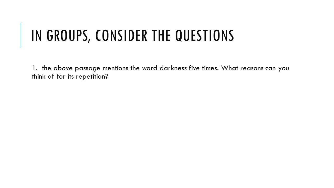 2. how is darkness represented in the story? Who or what is the darkness?