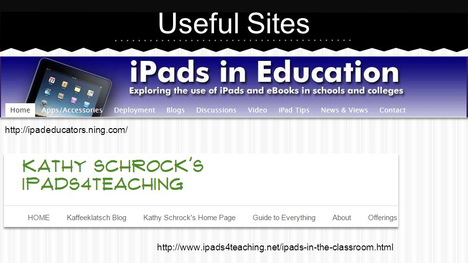 http://ipadeducators.ning.com/ http://www.ipads4teaching.net/ipads-in-the-classroom.html