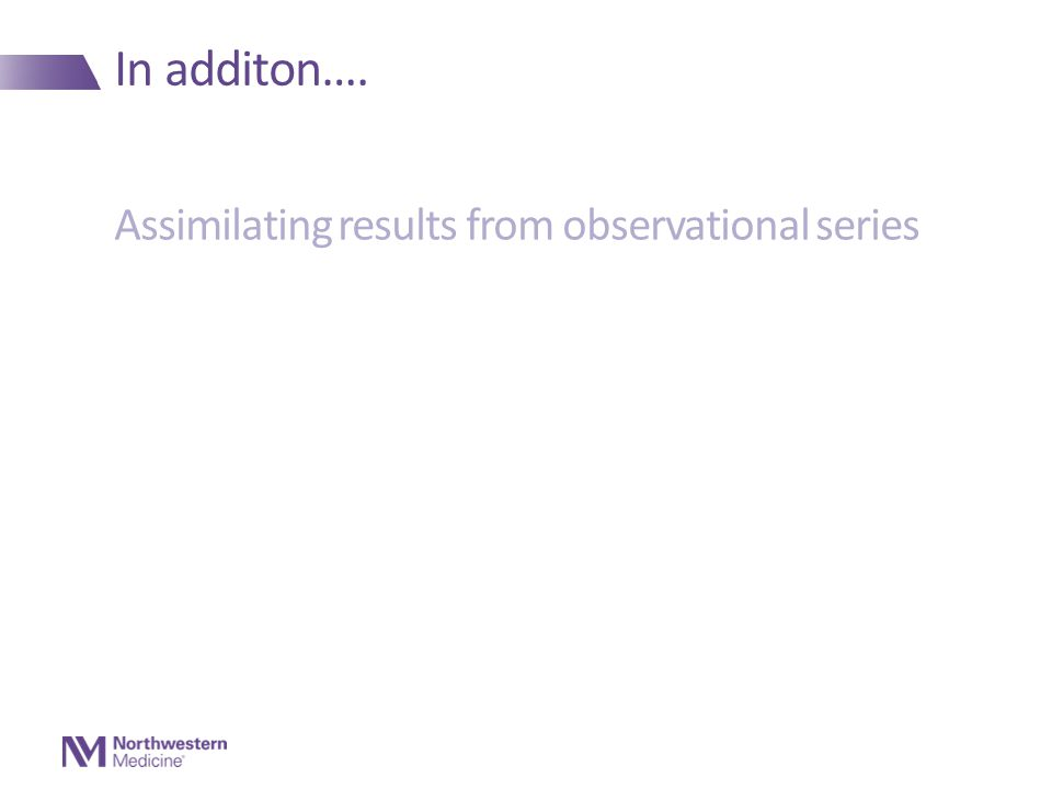 In additon…. Assimilating results from observational series