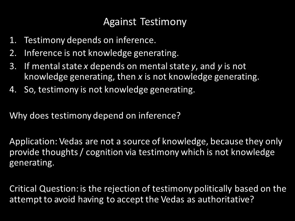 Against Testimony 1.Testimony depends on inference.