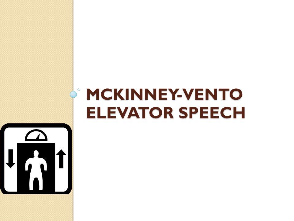 MCKINNEY-VENTO ELEVATOR SPEECH
