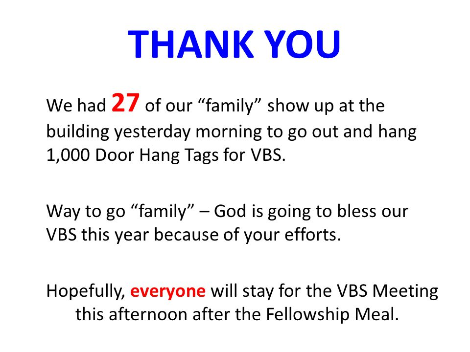 THANK YOU We had 27 of our family show up at the building yesterday morning to go out and hang 1,000 Door Hang Tags for VBS.