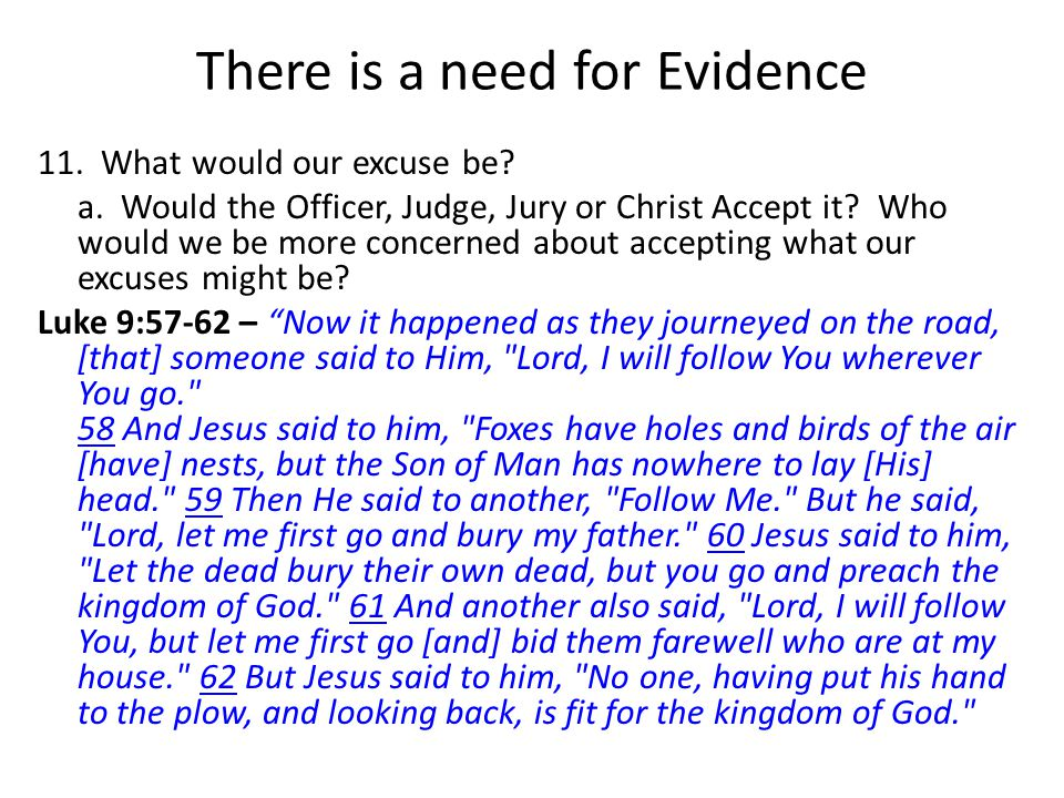 There is a need for Evidence 11. What would our excuse be.