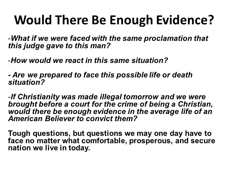 Would There Be Enough Evidence.