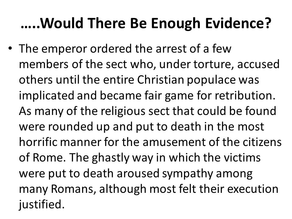 There is a need for Evidence 10.Could you prove or disprove your Christianity to a jury: A.