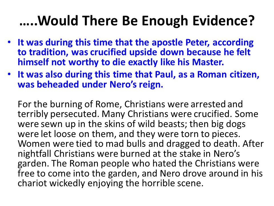 …..Would There Be Enough Evidence.Hebrews 11:32 – 40 – And what more shall I say.