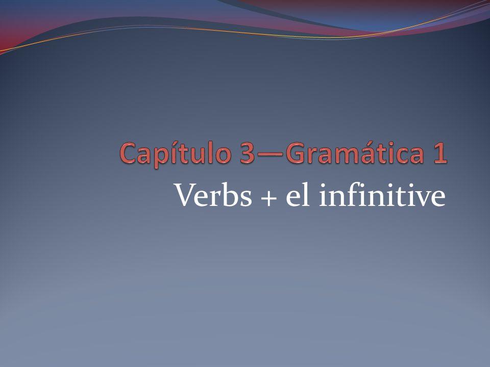 Verbs + el infinitive