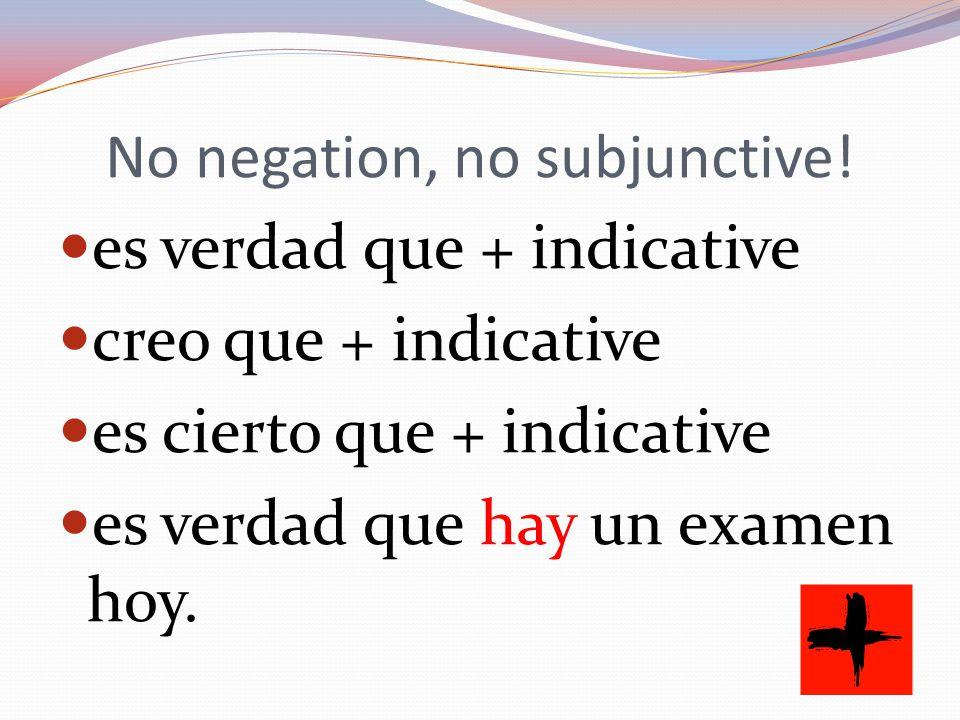 No negation, no subjunctive.
