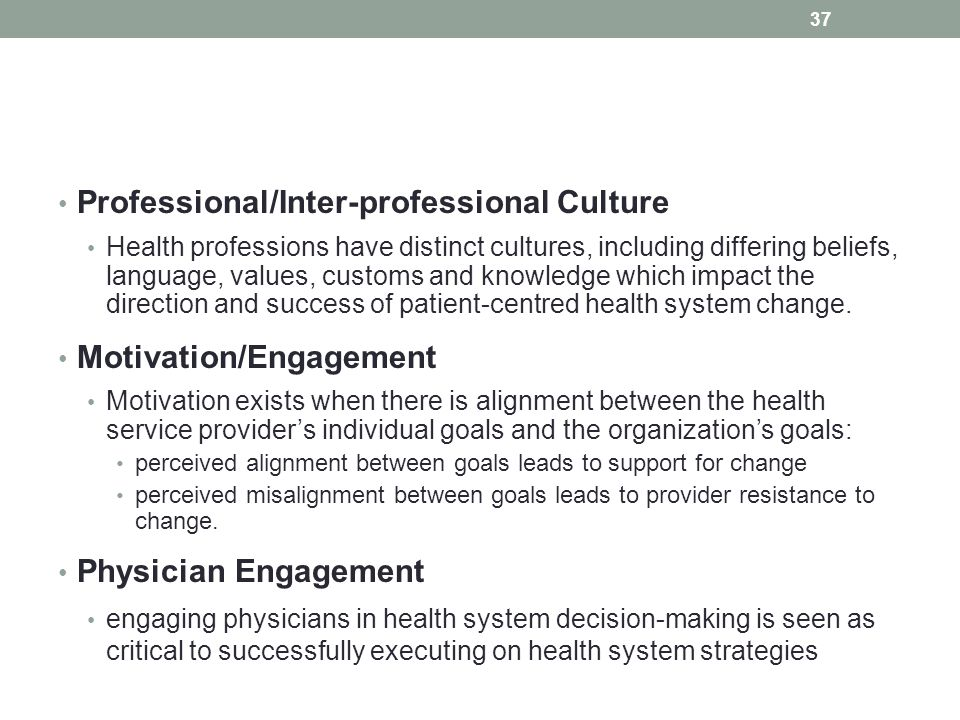 37 Professional/Inter-professional Culture Health professions have distinct cultures, including differing beliefs, language, values, customs and knowl