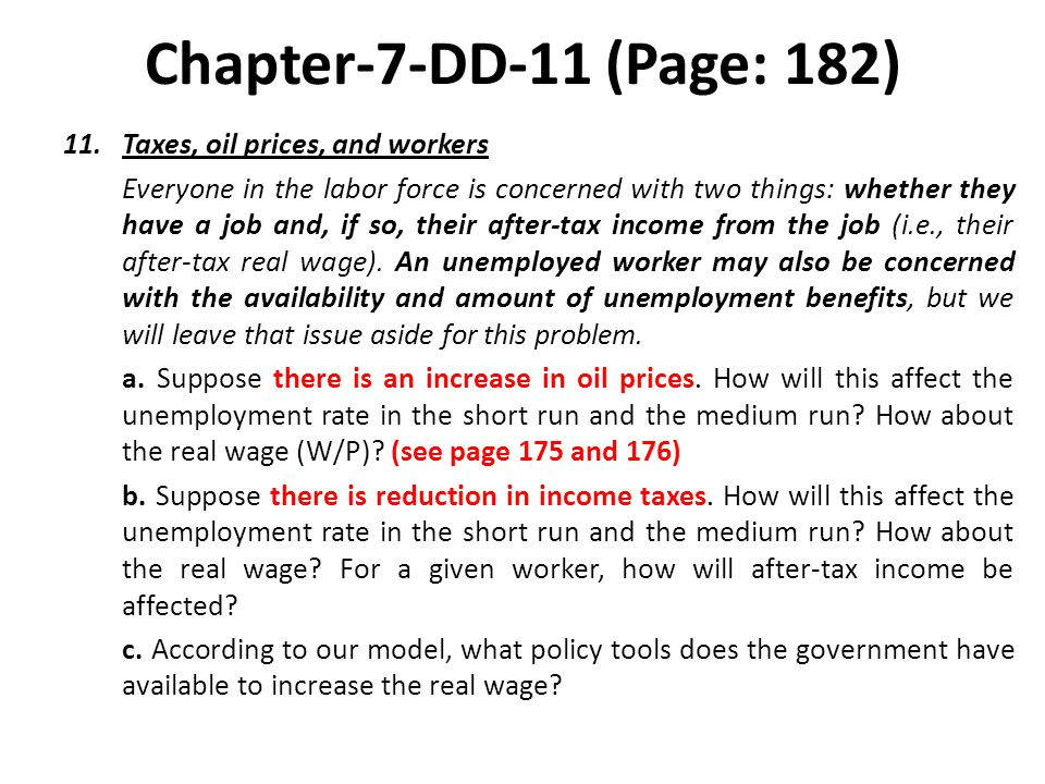 Chapter-7-DD-11 (Page: 182) 11.Taxes, oil prices, and workers Everyone in the labor force is concerned with two things: whether they have a job and, i