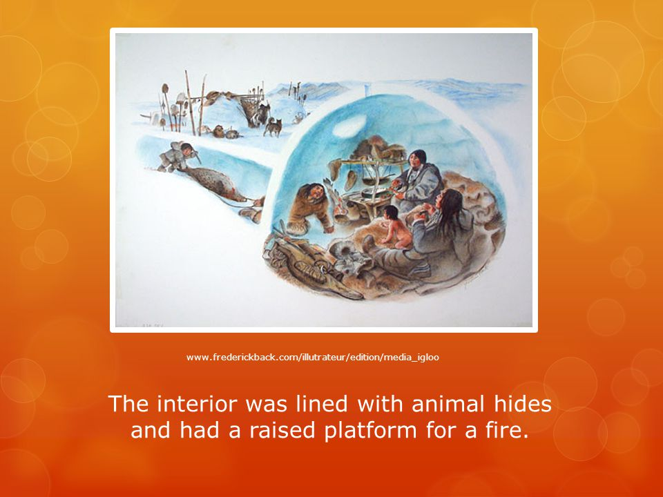 The interior was lined with animal hides and had a raised platform for a fire.