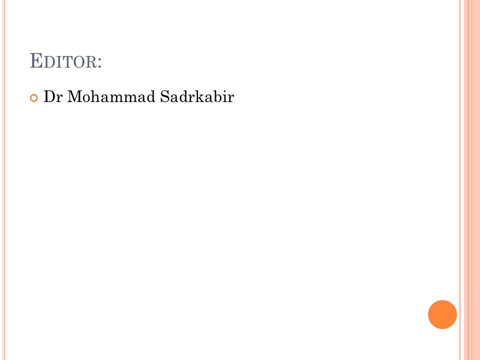 E DITOR : Dr Mohammad Sadrkabir
