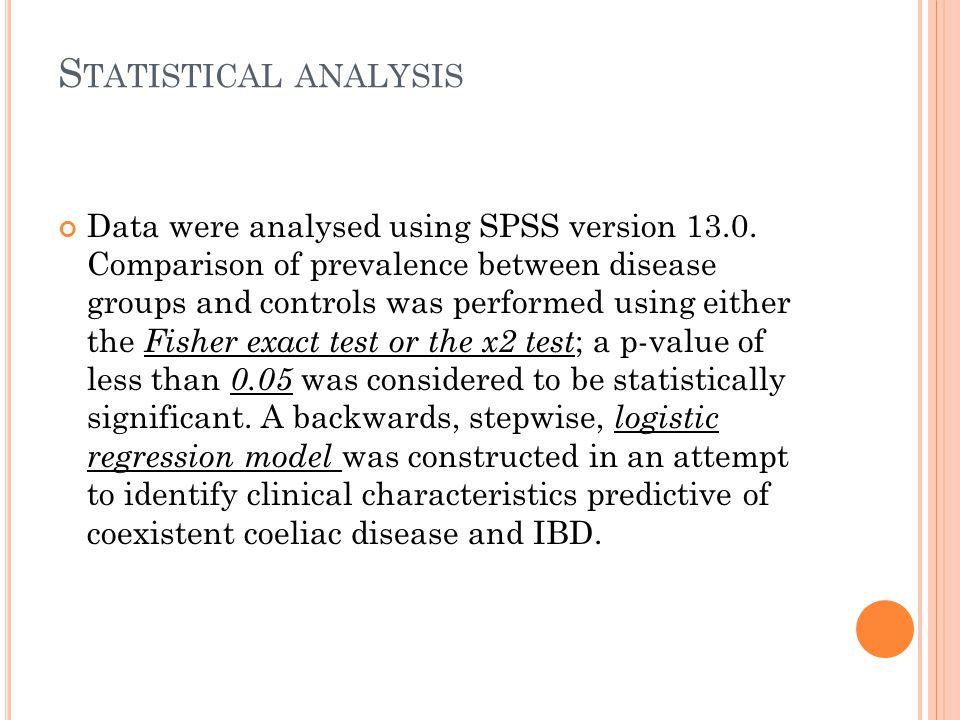 S TATISTICAL ANALYSIS Data were analysed using SPSS version 13.0.
