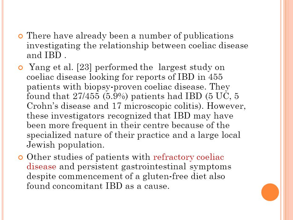 There have already been a number of publications investigating the relationship between coeliac disease and IBD.