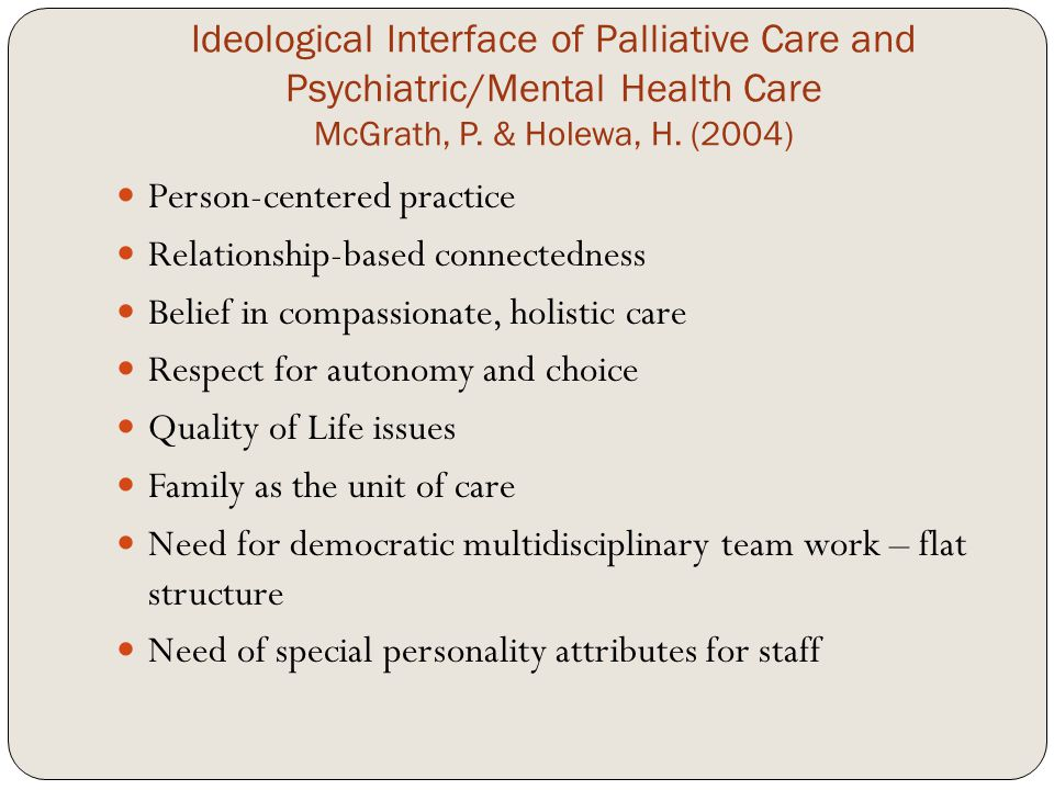 Ideological Interface of Palliative Care and Psychiatric/Mental Health Care McGrath, P.