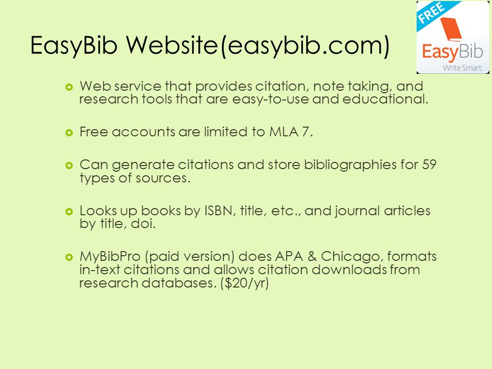 EasyBib Website(easybib.com)  Web service that provides citation, note taking, and research tools that are easy-to-use and educational.