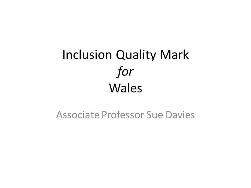 Inclusion Quality Mark for Wales Associate Professor Sue Davies
